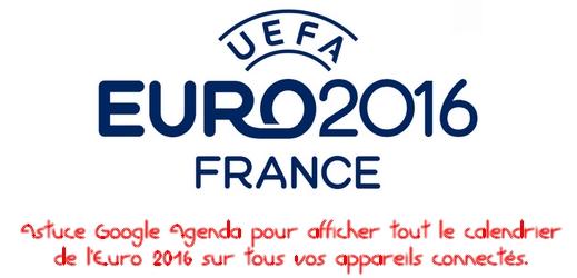 #GoogleAgenda et #Euro2016 via #toutoblog.unblog.fr